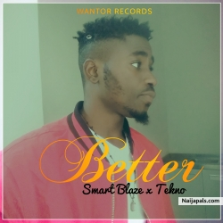 Better by Smart Blaze ft Tekno