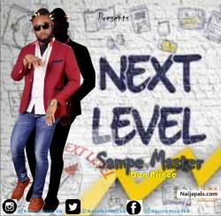 NEXT LEVEL by Don Prince aka Sampe Master