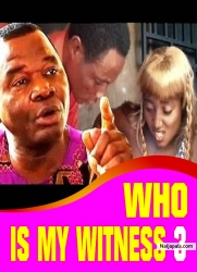 WHO IS MY WITNESS 3