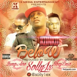 Konko Below by Solly 1x Ft. Yung Ace & Obajenicyung