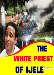THE WHITE PRIEST OF IJELE