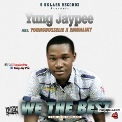 We The Best Yung JayPee Ft YoungbossElie X Emmalaky(Prod. BY DJ Sonic-Man & Mix By Bello Vocal)@YungJayPee_ by Yung JayPee @YungJayPee_