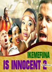 IKEMEFUNA IS INNOCENT 2