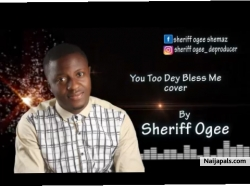 You Too Dey Bless Me (Cover) by Sheriff Ogee
