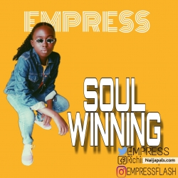 Soul winning by Empress ft leona