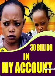 30 BILLION IN MY ACCOUNT