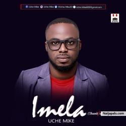 Uche Mike Songs + Lyrics - Nigerian Music