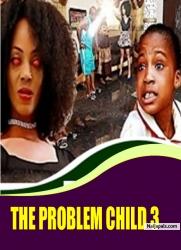 THE PROBLEM CHILD 3