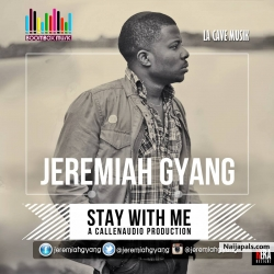 Stay With Me by Jeremiah Gyang