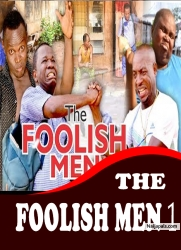THE FOOLISH MEN 1