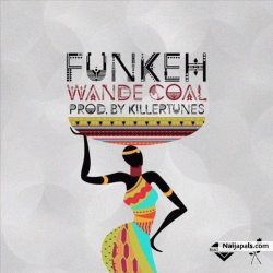 Funkeh by Wande Coal (prod. Killertunes)
