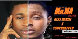 MAMA by Kiss  Daniel fit 2shydrapper