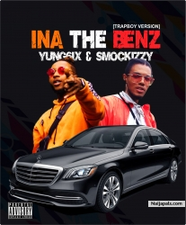 Ina The Benz(TrapBoy Version) by Yung6ix & Smockizzy