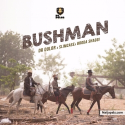 Bush Man by Dr Dolor x Slimcase x Broda Shaggi