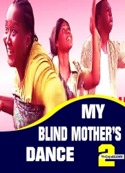 MY BLIND MOTHER'S DANCE 2