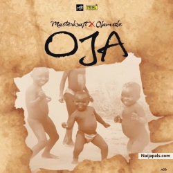 Oja by Masterkraft ft. Olamide