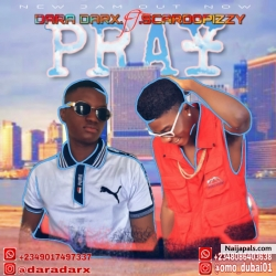 PRAY ft SCARDOPIZZY by DARA DARX