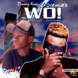 WO! remix by Olamide ft Danny Kay