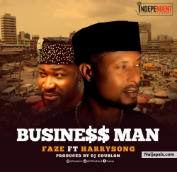 Business Man (Prod By DJ Coublon) by Faze ft. Harrysong