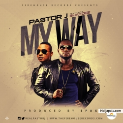 My Way by Pastor J ft. Shaydee
