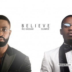 Believe (Remix) by Ric Hassani Ft Olamide