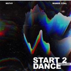 Start 2 Dance by Mut4y ft. Wande Coal