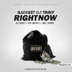 Right Now by Dj Timmy ft. Wale Turner, Ice Prince, Kay Switch