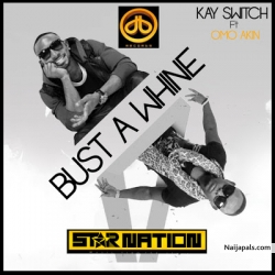 Bust A Whine by Kay Switch ft. Omo Akin