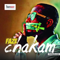 Chakam (Prod. Willis) by Faze