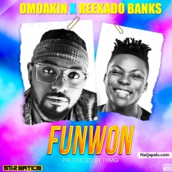 Funwon by Omoakin ft. Reekado Banks