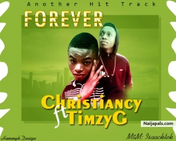 Forever by Christiancy Ft Timzy G