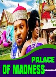 PALACE OF MADNESS