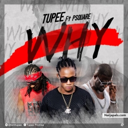 WHY by TUPEE FT PSQUARE