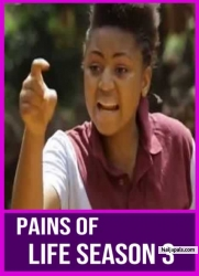 PAINS OF LIFE SEASON 3