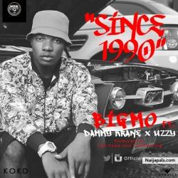 Since 1990 by Big Mo ft Dammy Krane & Uzzy