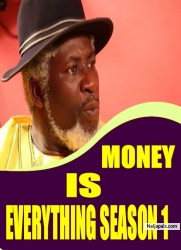 MONEY IS EVERYTHING SEASON 1