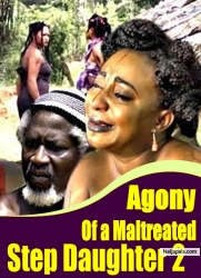 Agony Of a Maltreated Step Daughter 2
