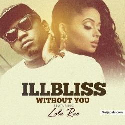 Without You by iLLbliss ft. Lola Rae