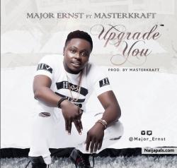 Upgrade You by Major Ernst ft. Masterkraft