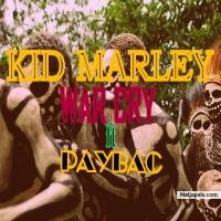 War Cry by Kid Marley Ft. Paybac