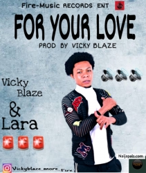 For your love by Vicky blaze & Lara