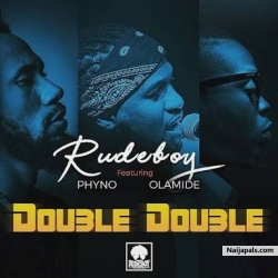 Instrumental - Double Double by Rudeboy ft. Phyno x Olamide - Prod. REAL MONEY STUDIO 07067375485 by RUDEBOY FT. PHYNO X OLAMIDE