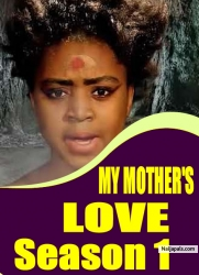 MY MOTHER'S LOVE SEASON 1