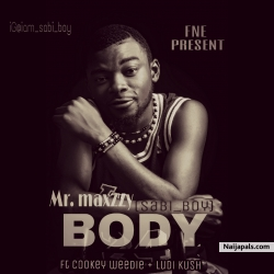 Body by Mr maxzzy (sabi boi)