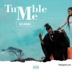 Tumble Me by Ben Anansi