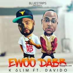Ewoo Dabb Mi by K.Slim ft. Davido