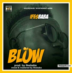 Blow by Ifesbaba