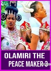 OLAMIRI THE PEACE MAKER 3