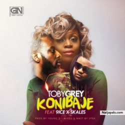 Konibaje by Toby Grey ft 9ice & Skales