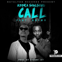 CALL | prod. otunba jay by Addka ft. Brymo